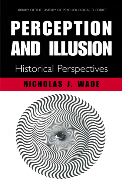 Perception and illusion Nicolas Wade